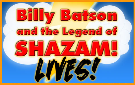 Billy Batson and The Legend of Shazam! Movie Lives! border=